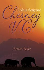 Colour Sergeant Chesney V. C.