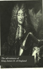 The adventures of King James II. of England