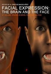 Emotional Expression: The Brain and the Face -: Volume 6