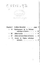 La Réforme catholique à Genève, en 1873: notice historique présentée par le Conseil de Paroisse de Genève à l'occasion du 20me anniversaire