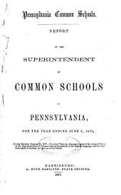Common Schools of Pennsylvania. Report of the Superintendent of Public Instruction