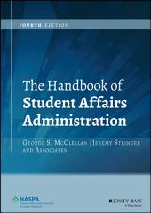 The Handbook of Student Affairs Administration: Edition 4