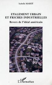 Etalement urbain et friches industrielles: Revers de l'idéal américain