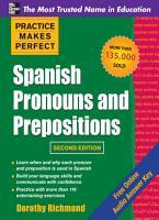 Practice Makes Perfect Spanish Pronouns and Prepositons 2 E  ENHANCED EBOOK  PDF