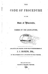 The Code of Procedure of the State of Wisconsin: Passed by the Legislature : Approved October 11, 1856
