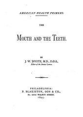 The Mouth and the Teeth: By J. W. White