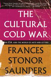 The Cultural Cold War: The CIA and the World of Arts and Letters
