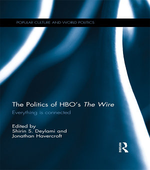 The Politics of HBO s The Wire