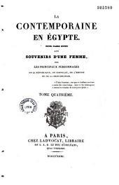 La contemporaine en Égypte: Pour faire suite aux Souvenirs d'une femme, sur les principaux personnages de la république, du consulat, de l'empire et de la restauration