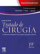 Sabiston. Tratado de cirugía + ExpertConsult: Fundamentos biológicos de la práctica quirúrgica moderna, Edición 19