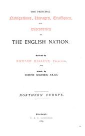 The Principal Navigations, Voyages, Traffiques, and Discoveries of the English Nation: Northern Europe