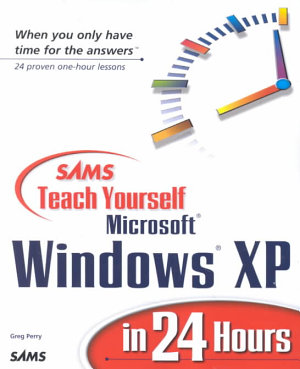 Sams Teach Yourself Microsoft Windows XP in 24 Hours PDF