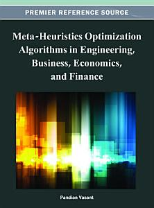 Meta Heuristics Optimization Algorithms in Engineering  Business  Economics  and Finance