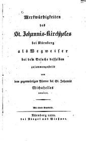 Merkwürdigkeiten des St. Johannis-Kirchhofes bei Nürnberg: als Wegweiser bei dem Besuche desselben