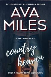 Country Heaven: (Dare River: Book 1)