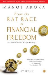 From the Rat Race to Financial Freedom: A common man's journey...