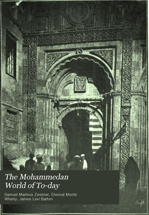 The Mohammedan World of To day