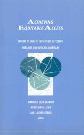 Achieving Equitable Access: Studies of Health Care Issues Affecting Hispanics and African Americans