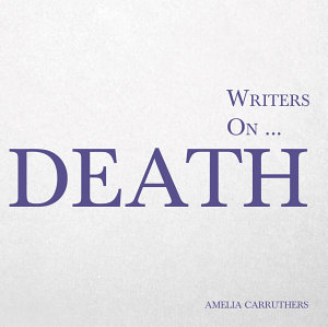 Writers on    Death  A Book of Quotes  Poems and Literary Reflections  PDF