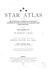 Star Atlas: Containing Maps of All the Stars from 1 to 6.5 Magnitude Between the North Pole and 340 South Declination, and of All Nebulae and Star Clusters in the Same Region which are Visible in Telescopes of Moderate Powers