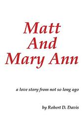 Matt And Mary Ann: a love story from not so long ago