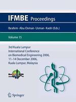 3rd Kuala Lumpur International Conference on Biomedical Engineering 2006 PDF