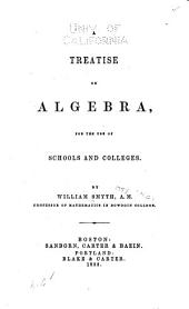 Treatise on Algebra, for the Use of Schools and Colleges