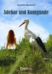 Adebar und Kunigunde
