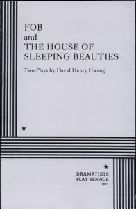 FOB ; And, The House of Sleeping Beauties