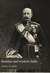 Bombay and Western India: A Series of Stray Papers, Volume 2