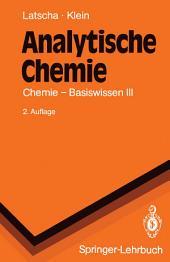 Analytische Chemie: Chemie — Basiswissen III, Ausgabe 2