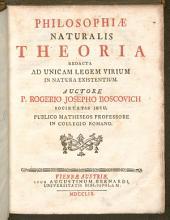 Philosophiae Naturalis Theoria: Redacta Ad Unicam Legem Virium In Natura Existentium