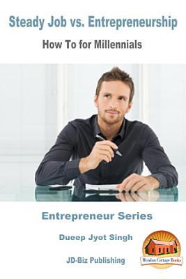 Steady Job vs  Entrepreneurship   How To for Millennials
