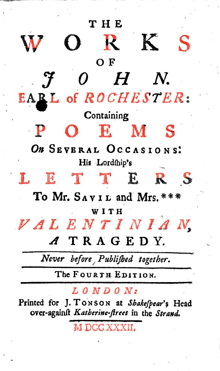The Works of the Earls of Rochester, Roscomon, and Dorset: the Dukes of Devonshire, Buckinghamshire, &c. With memoirs of their lives, etc