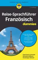 Reise Sprachf  hrer Franz  sisch f  r Dummies PDF