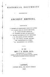 Historical Documents Concerning the Ancient Britons: Consisting of I. Excerpta Ex Scriptoribus Græcis Et Latinis. II. Gildæ Liber de Excidio Britanniæ. III. Nennii Historia Britonum. IV. Excerpta Ex Beda, de Britonibus. V. Ricardi Cicestrensis De Situ Britanniæ. VI. Vita Gildæ, Auctore Caradoco. VII. Vita Gildæ, Auctore Anonymo. VIII. Inscriptiones Ex Nummis. IX. Inscriptiones Ex Lapidibus