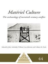 Matériel Culture: The Archaeology of Twentieth-Century Conflict