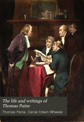 The Life and Writings of Thomas Paine; Containing a Biography