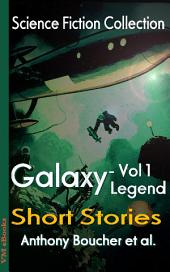 Galaxy Legend Short Stories Vol.1: Science Fiction Collection