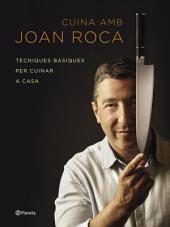 Cuina amb Joan Roca: Tècniques bàsiques per cuinar a casa