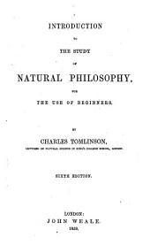 Introduction to the Study of Natural Philosophy, for the Use of Beginners by Charles Tomlinson