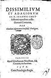 Dissimilium et adagiorum ex d. Ioannis Chrysostomi operibus collectorum centuriæ per Claudium Espencæum ..