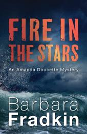 Fire in the Stars: An Amanda Doucette Mystery