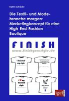 Die Textil  und Modebranche morgen  Marketingkonzept f  r eine High End Fashion Boutique PDF