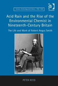 Acid Rain and the Rise of the Environmental Chemist in Nineteenth Century Britain PDF