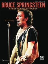 Bruce Springsteen - Sheet Music Anthology: Piano/Vocal/Guitar Sheet Music Songbook Collection