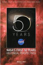 NASA 50th Anniversary Proceedings: NASA's First 50 Years: Historical Perspectives