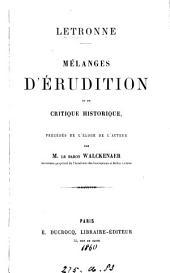Mélanges d'érudition et de critique historique, précédés de l'éloge de l'auteur par m. le baron Walckenaer