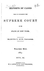 Reports of Cases Heard and Determined in the Supreme Court of the State of New York: Volume 41