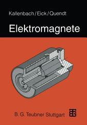 Elektromagnete: Grundlagen Berechnung Konstruktion Anwendung